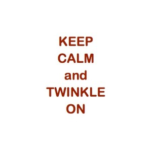 Keep Calm & Twinkle On