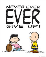 """Cartoon quoting Charlie Brown, """"Never Ever Give Up!"""""""